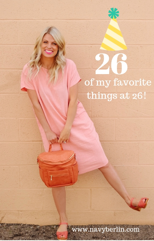 26 Of My Favorite Things At 26